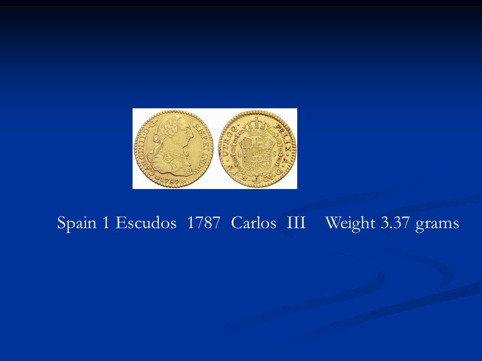 Spain 1 Escudos 1787 Carlos III Weight 3.37 grams