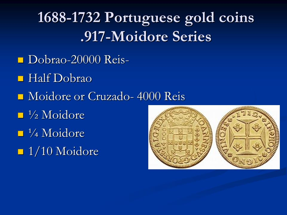 1688-1732 Portuguese gold coins .917-Moidore Series
