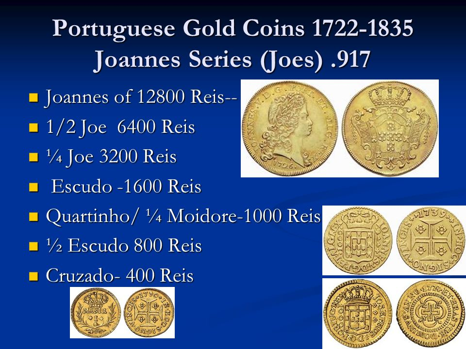 Portuguese Gold Coins 1722-1835 Joannes Series (Joes) .917