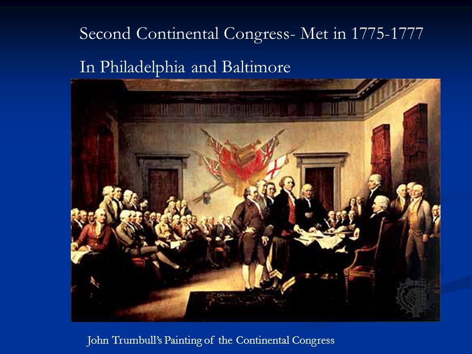 Second Continental Congress- Met in 1775-1777