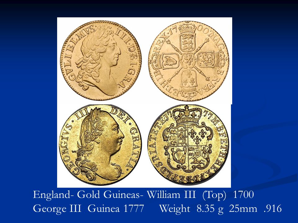 England- Gold Guineas- William III (Top) 1700 George III Guinea 1777 Weight 8.35 g 25mm .916
