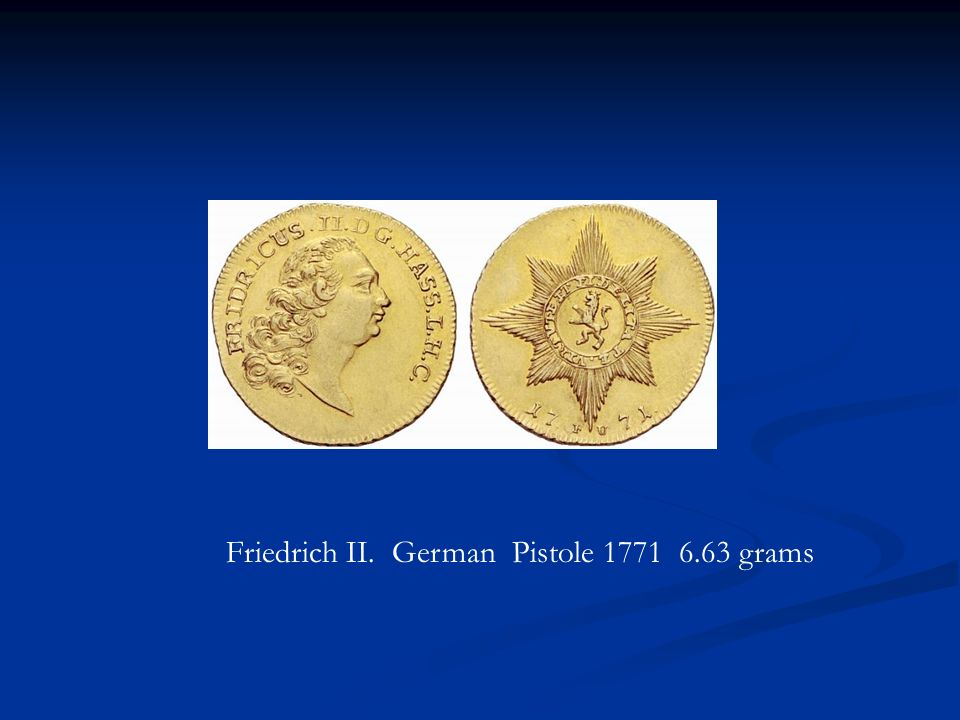 Friedrich II. German Pistole grams