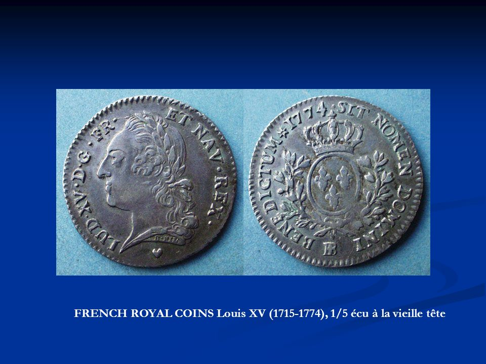 FRENCH ROYAL COINS Louis XV ( ), 1/5 écu à la vieille tête