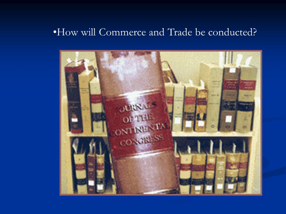How will Commerce and Trade be conducted