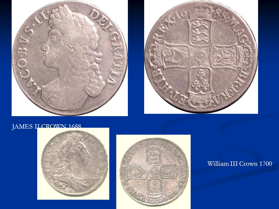 JAMES II CROWN 1688 William III Crown 1700
