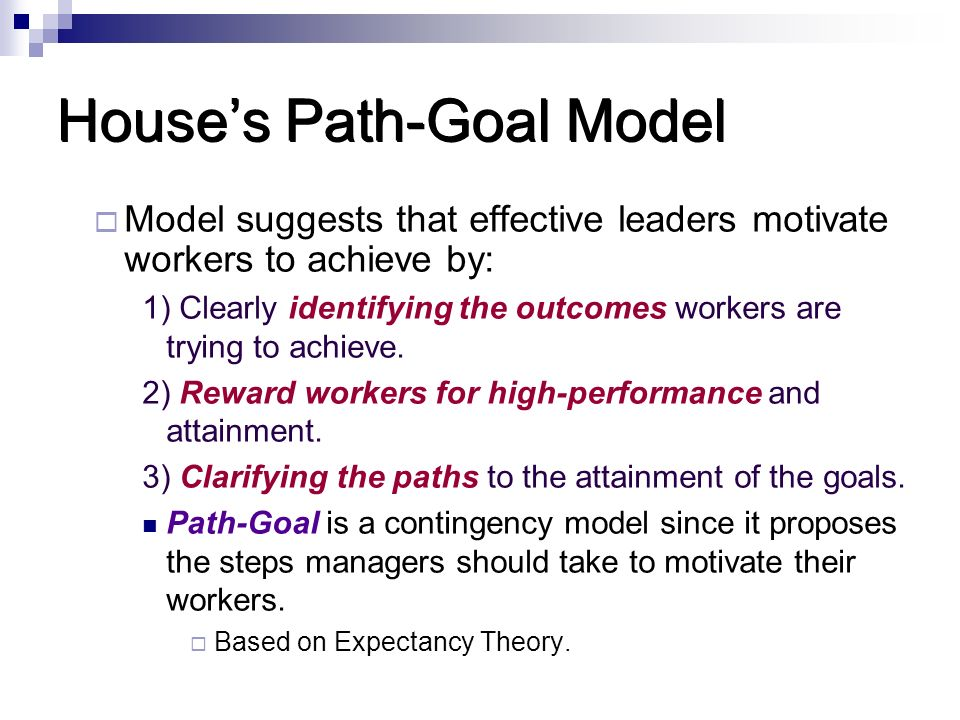 what is the path goal theory and how can leaders use this theory to motivate subordinates how do the In 1971, robert j house, phd, of the wharton school of management, developed an organizational management theory referred to as path-goal leadership.