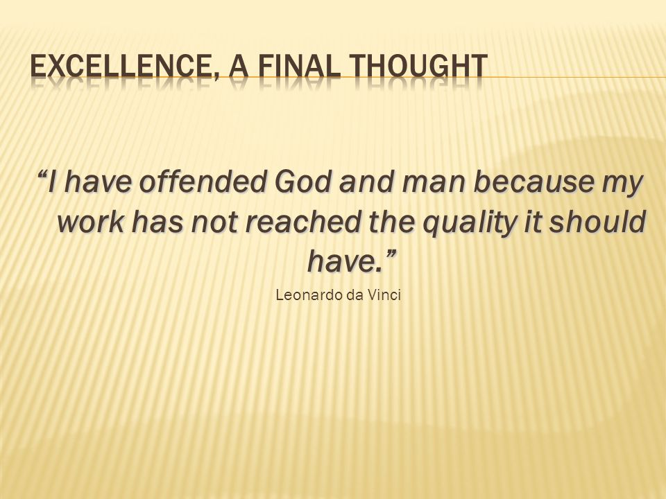 Excellence, a Final thought