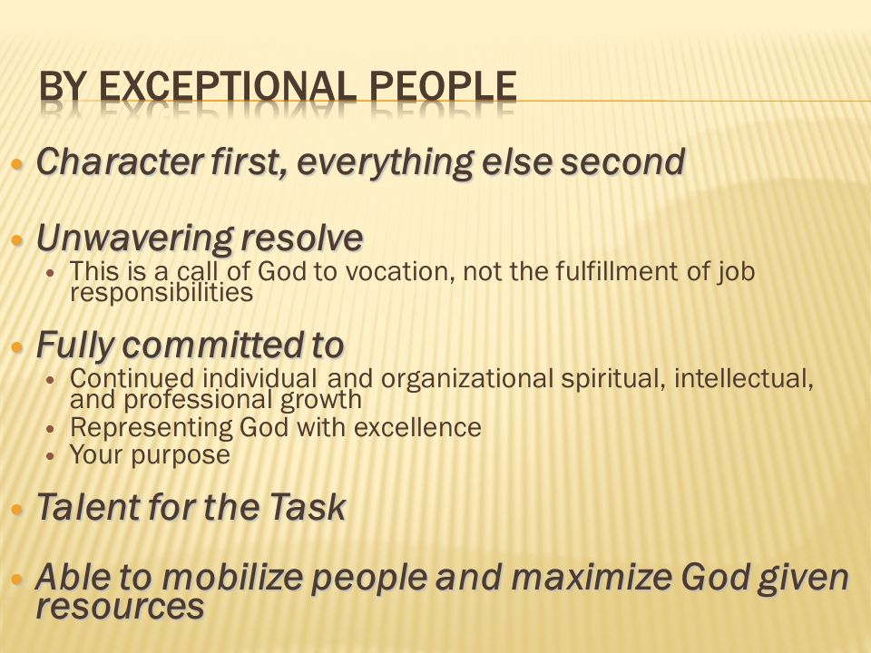 By Exceptional People Character first, everything else second