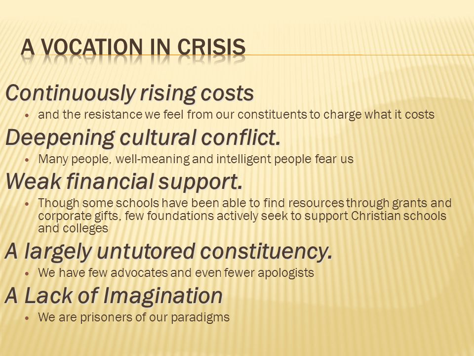Continuously rising costs Deepening cultural conflict.