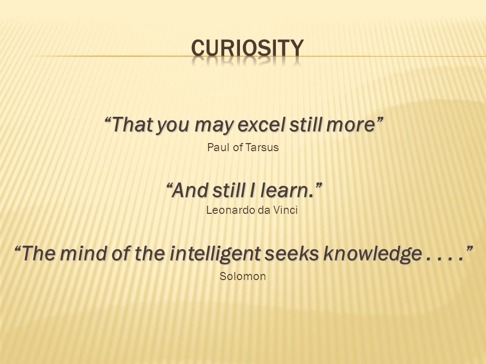 The mind of the intelligent seeks knowledge