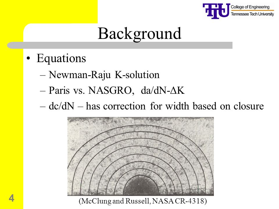 Background Equations Newman-Raju K-solution Paris vs. NASGRO, da/dN-ΔK