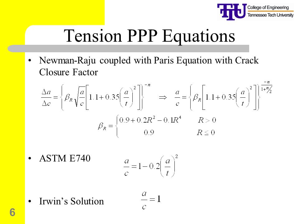 Tension PPP Equations Newman-Raju coupled with Paris Equation with Crack Closure Factor. ASTM E740.