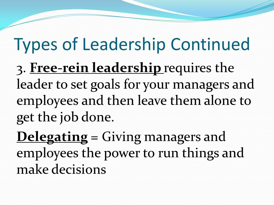 Types of Leadership Continued