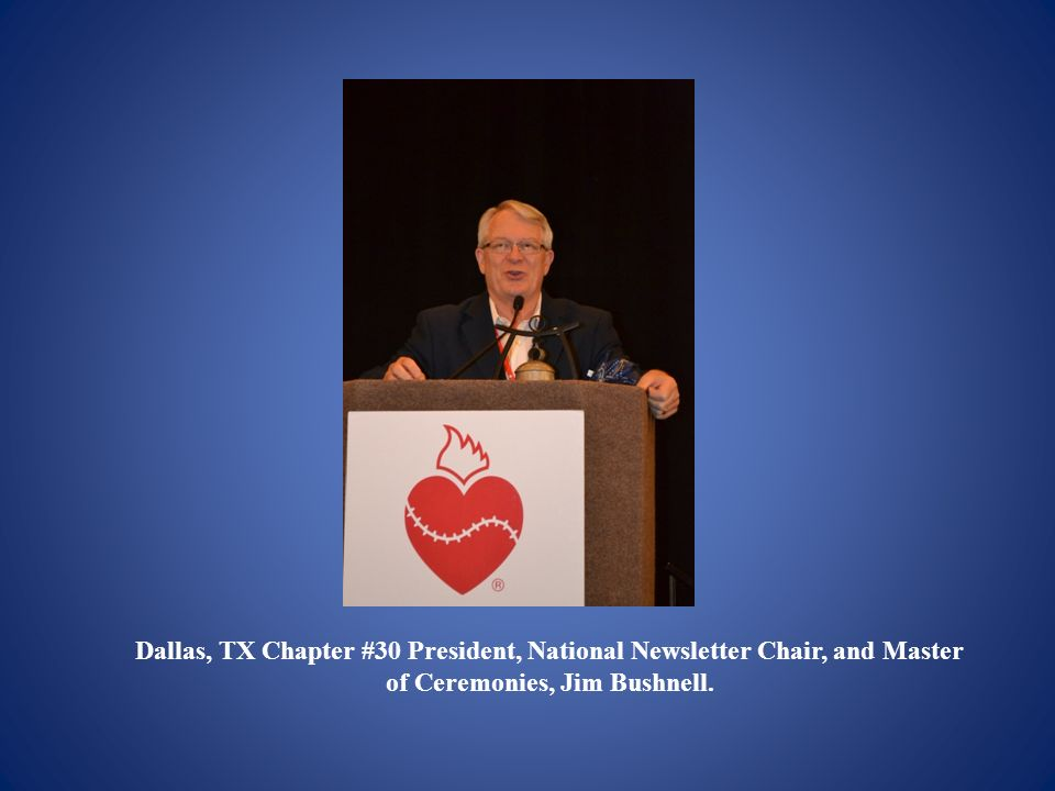 Dallas, TX Chapter #30 President, National Newsletter Chair, and Master of Ceremonies, Jim Bushnell.