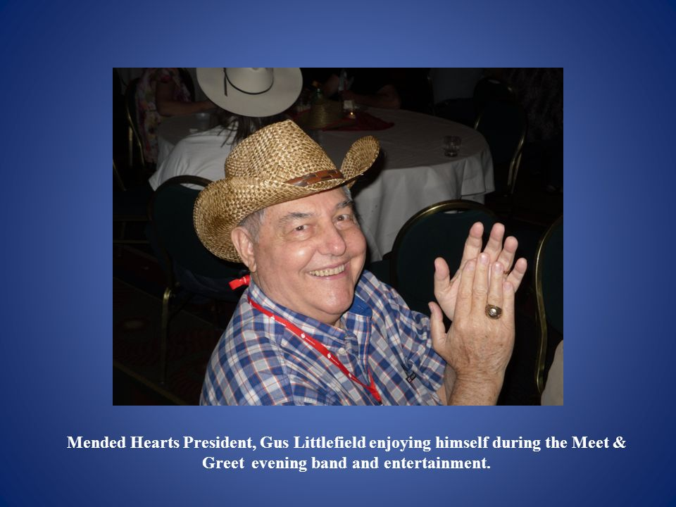 Mended Hearts President, Gus Littlefield enjoying himself during the Meet & Greet evening band and entertainment.