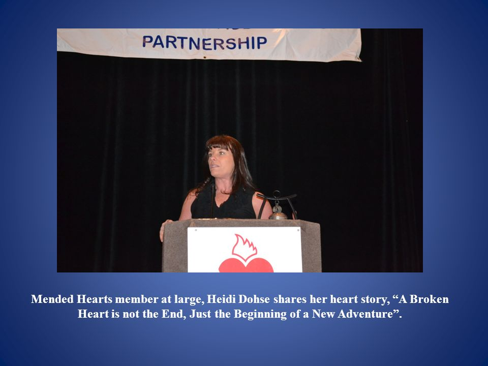 Mended Hearts member at large, Heidi Dohse shares her heart story, A Broken Heart is not the End, Just the Beginning of a New Adventure .