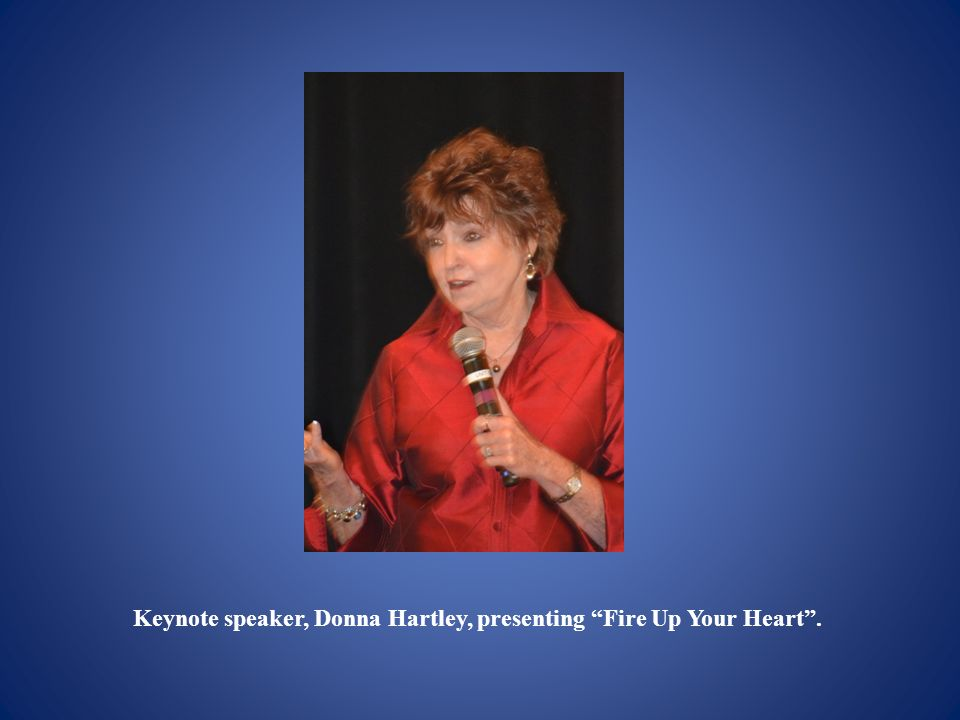 Keynote speaker, Donna Hartley, presenting Fire Up Your Heart .