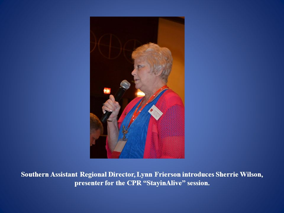 Southern Assistant Regional Director, Lynn Frierson introduces Sherrie Wilson, presenter for the CPR StayinAlive session.