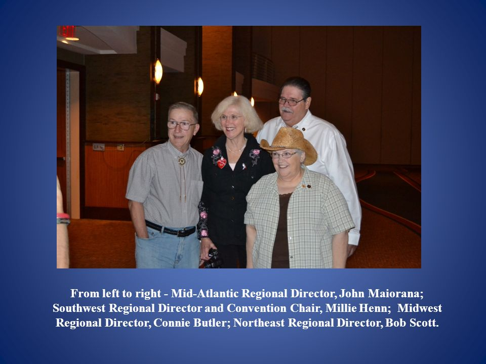 From left to right - Mid-Atlantic Regional Director, John Maiorana; Southwest Regional Director and Convention Chair, Millie Henn; Midwest Regional Director, Connie Butler; Northeast Regional Director, Bob Scott.