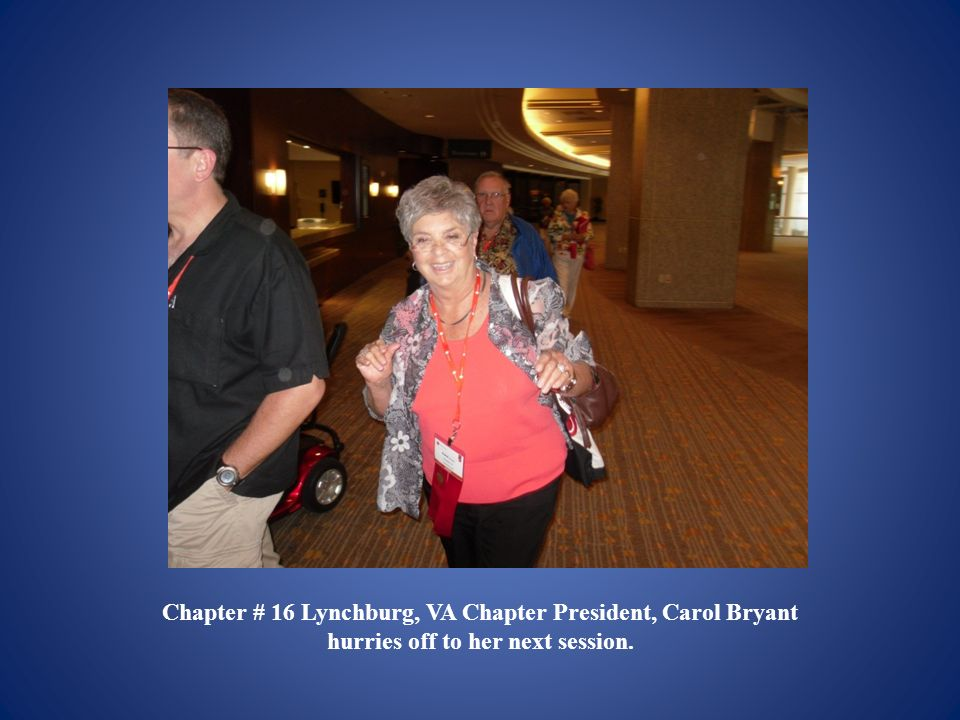 Chapter # 16 Lynchburg, VA Chapter President, Carol Bryant