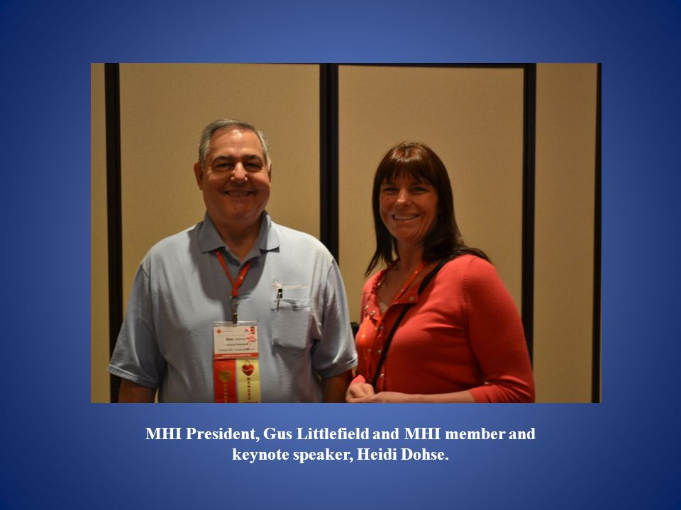 MHI President, Gus Littlefield and MHI member and