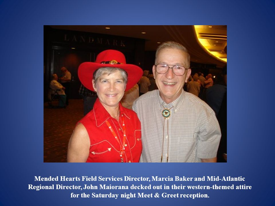 Mended Hearts Field Services Director, Marcia Baker and Mid-Atlantic Regional Director, John Maiorana decked out in their western-themed attire for the Saturday night Meet & Greet reception.