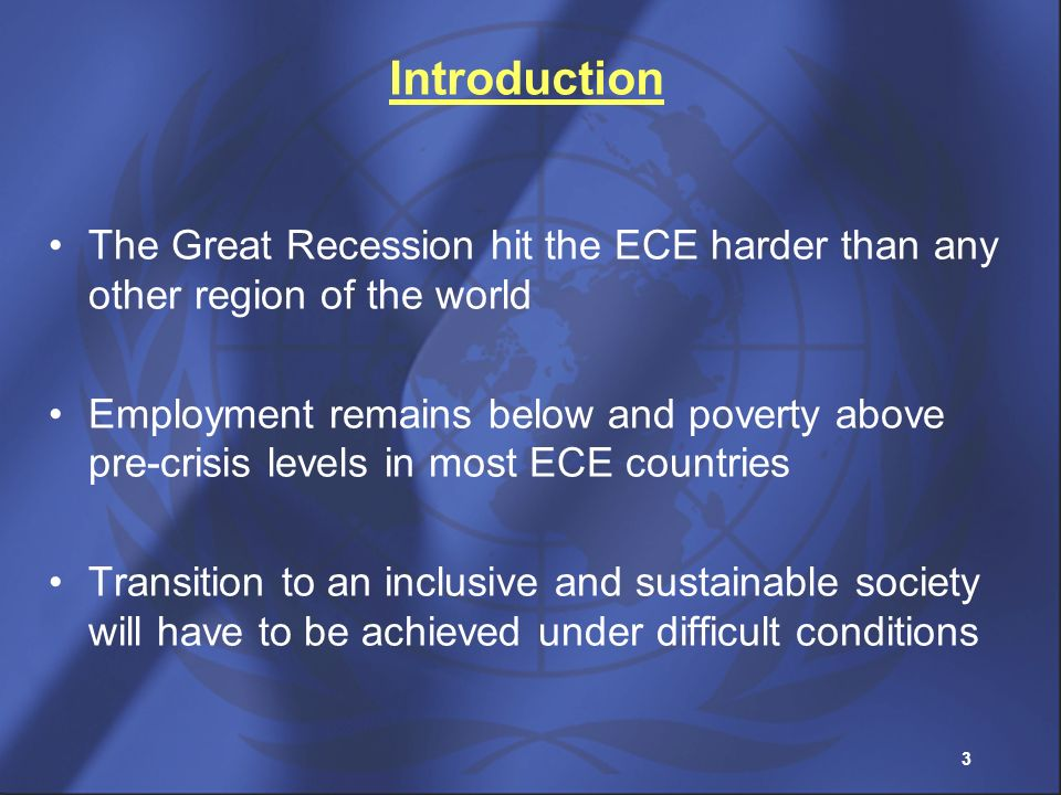 Introduction The Great Recession hit the ECE harder than any other region of the world.