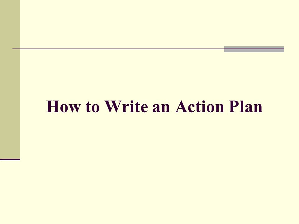 writing an action plan 1 sample action plan: addressing a specific workforce challenge action plan goal(s) improve recruitment process so that there is a.