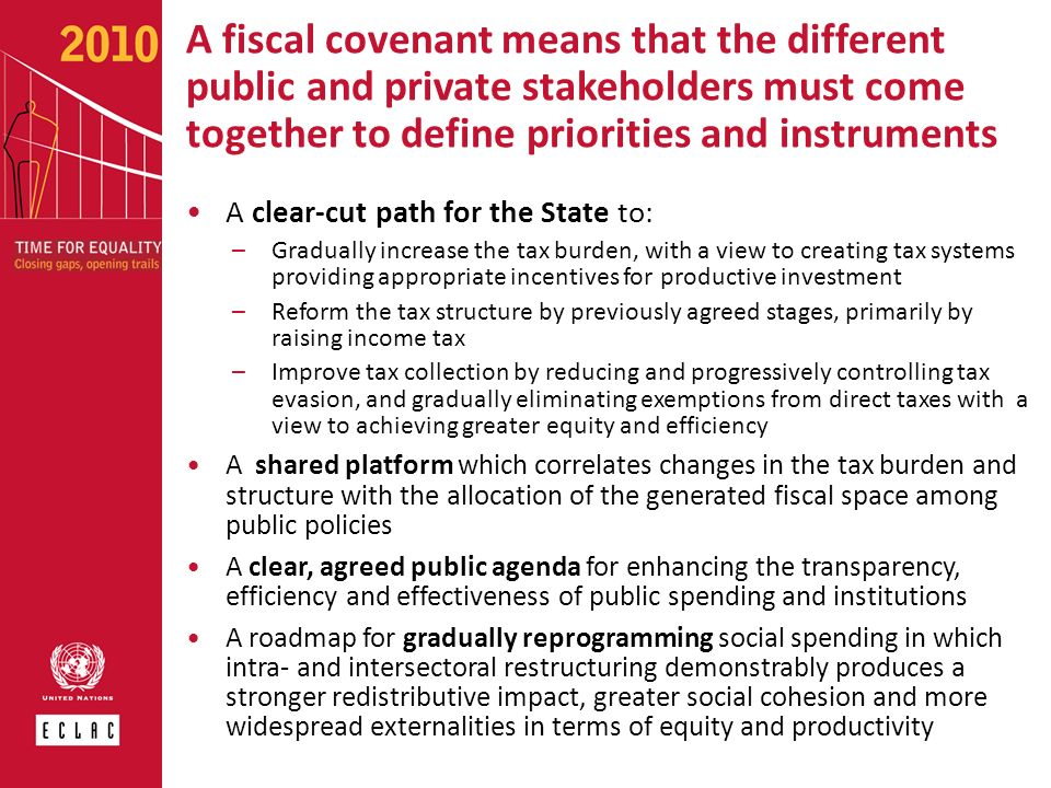 A fiscal covenant means that the different public and private stakeholders must come together to define priorities and instruments