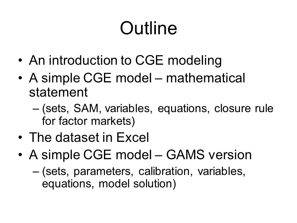 Outline An introduction to CGE modeling