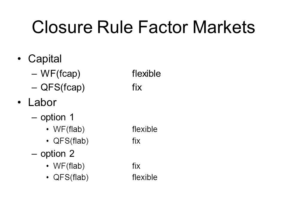 Closure Rule Factor Markets