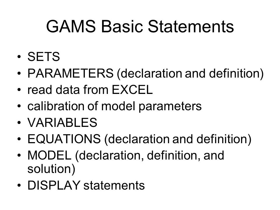 GAMS Basic Statements SETS PARAMETERS (declaration and definition)