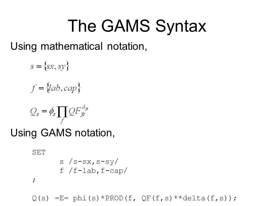 The GAMS Syntax Using mathematical notation, Using GAMS notation, SET