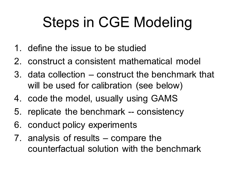 Steps in CGE Modeling define the issue to be studied