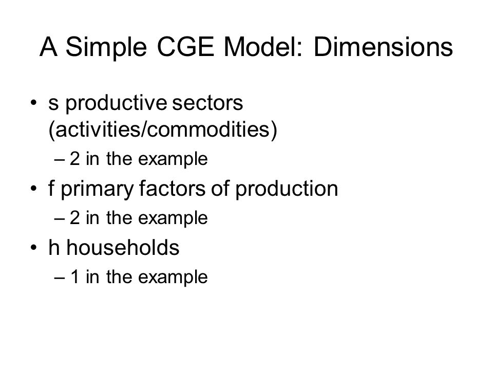 A Simple CGE Model: Dimensions