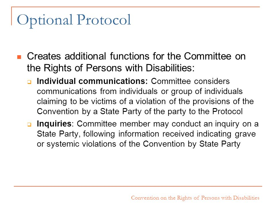 Optional Protocol Creates additional functions for the Committee on the Rights of Persons with Disabilities: