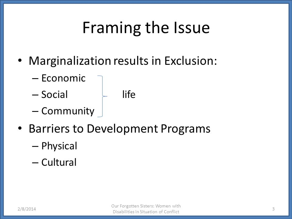 Framing the Issue Marginalization results in Exclusion: