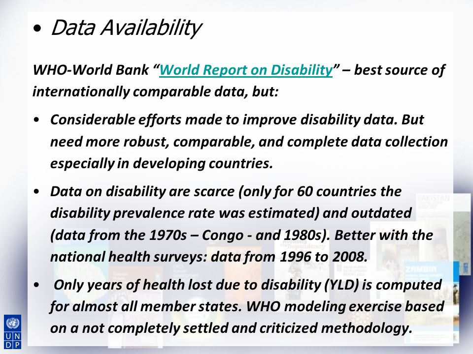 Data Availability WHO-World Bank World Report on Disability – best source of internationally comparable data, but: