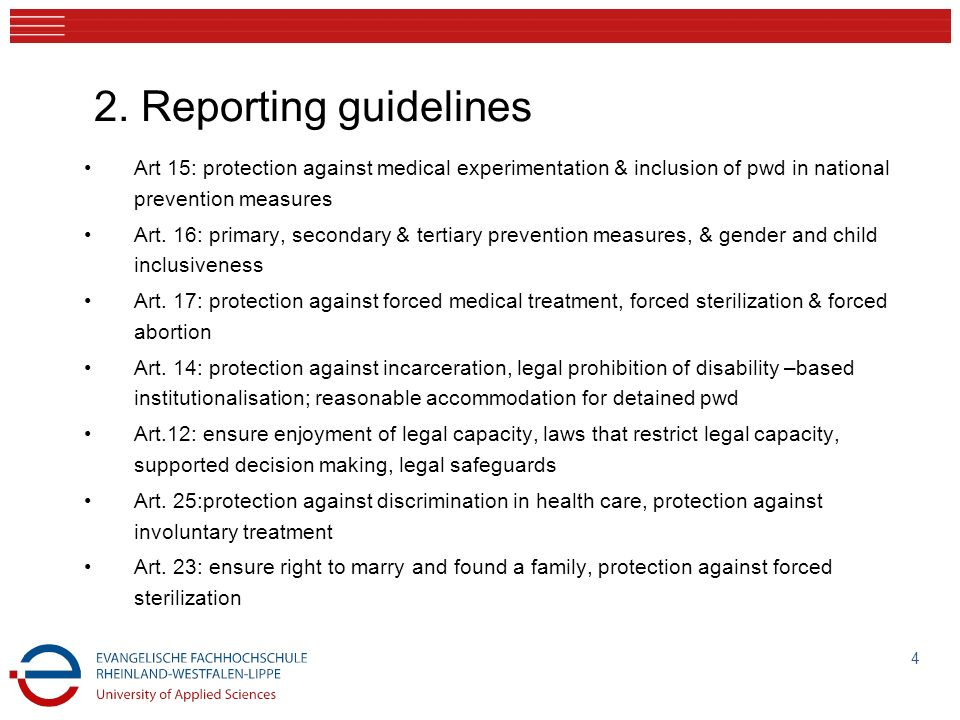 2. Reporting guidelines Art 15: protection against medical experimentation & inclusion of pwd in national prevention measures.