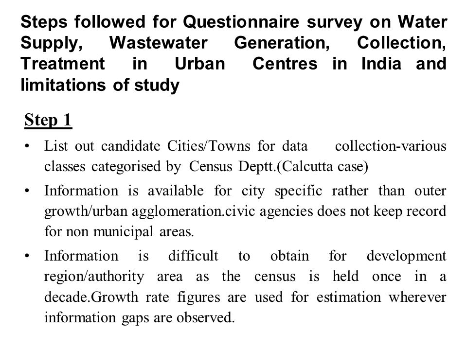 Steps followed for Questionnaire survey on Water Supply, Wastewater Generation, Collection, Treatment in Urban Centres in India and limitations of study