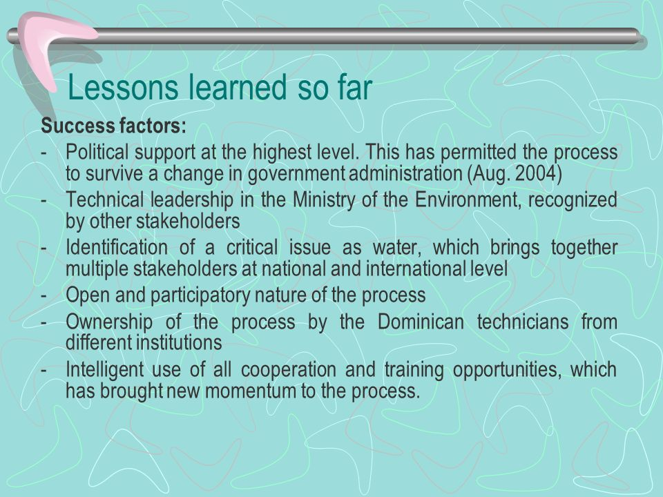 Lessons learned so far Success factors: