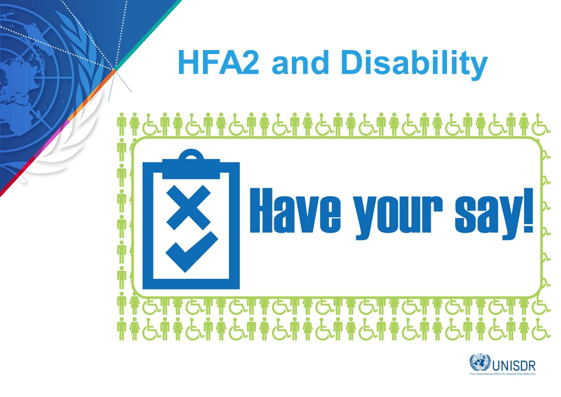 HFA2 and Disability [HFA2 consultations – opportunity for the DRR and Disability communities to engage]