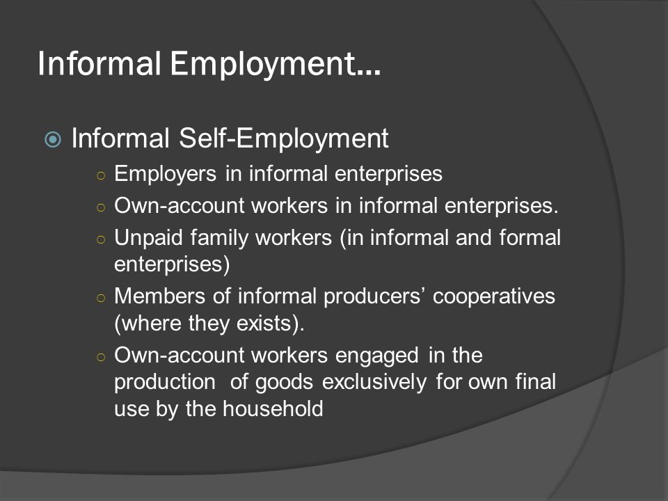 Informal Employment… Informal Self-Employment