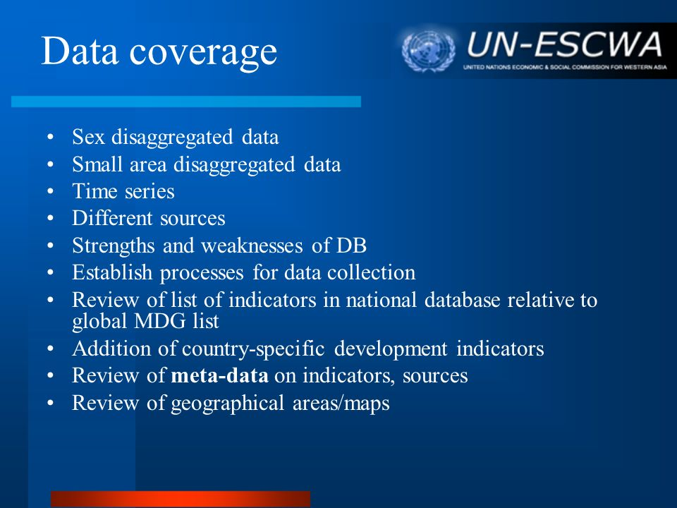 Data coverage Sex disaggregated data Small area disaggregated data