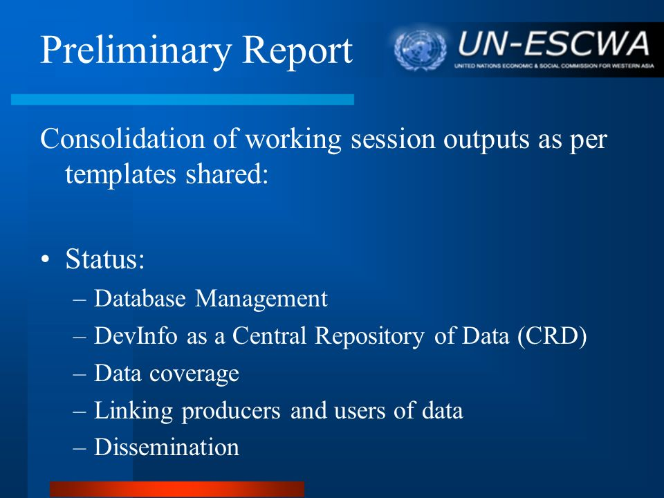 Preliminary Report Consolidation of working session outputs as per templates shared: Status: Database Management.