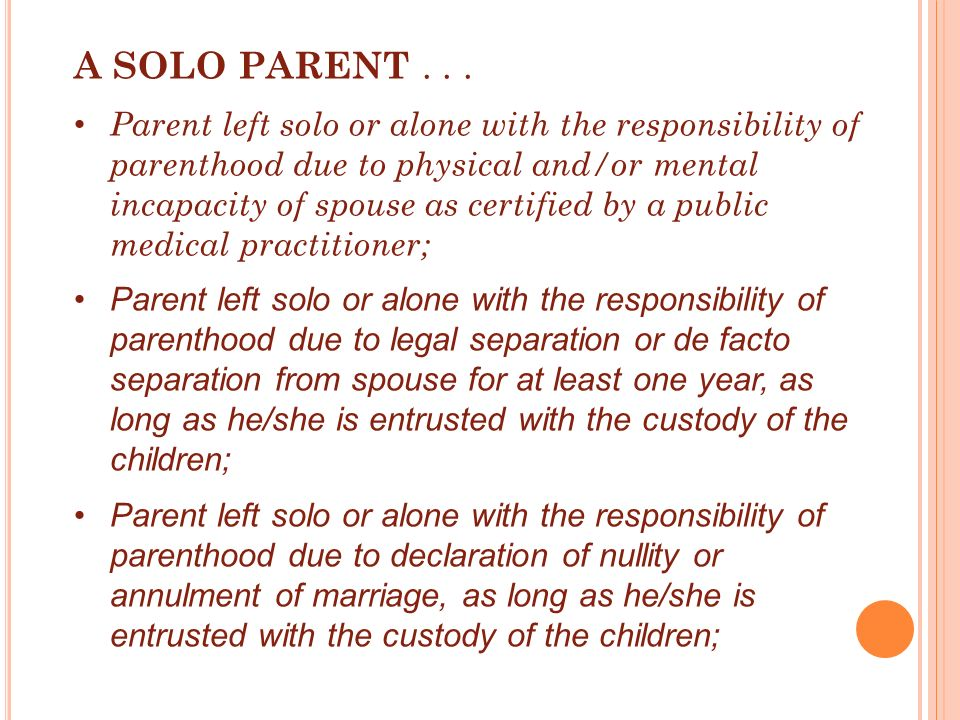 A SOLO PARENT . . .