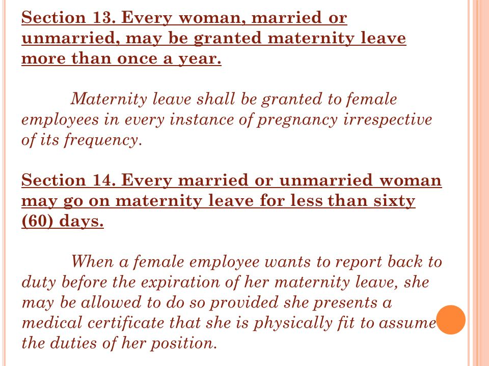 Section 13. Every woman, married or unmarried, may be granted maternity leave more than once a year.
