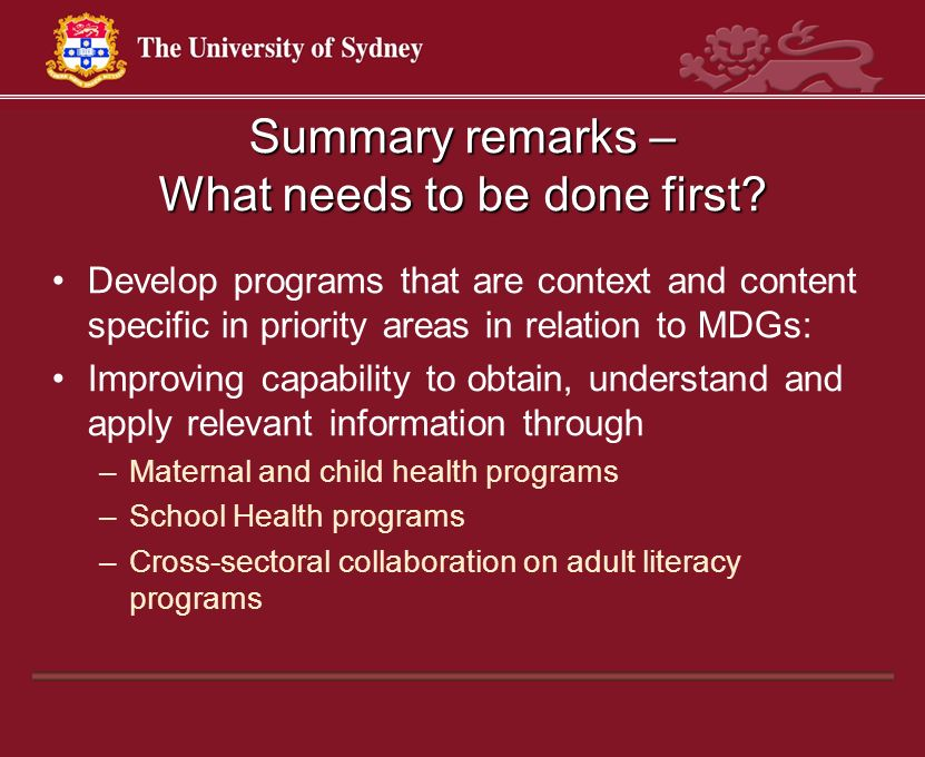 Summary remarks – What needs to be done first