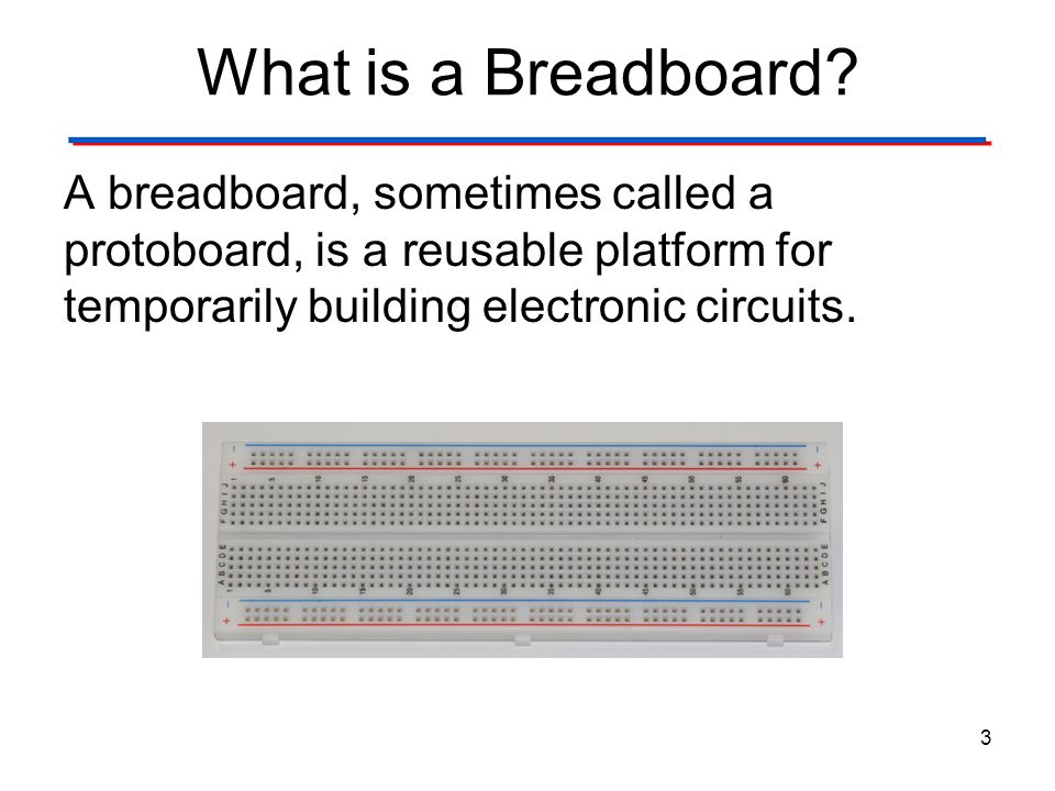 The Breadboard What is a Breadboard Digital Electronics TM. 1.2 Introduction to Analog.