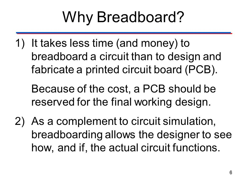 Why Breadboard The Breadboard. Digital Electronics TM. 1.2 Introduction to Analog.